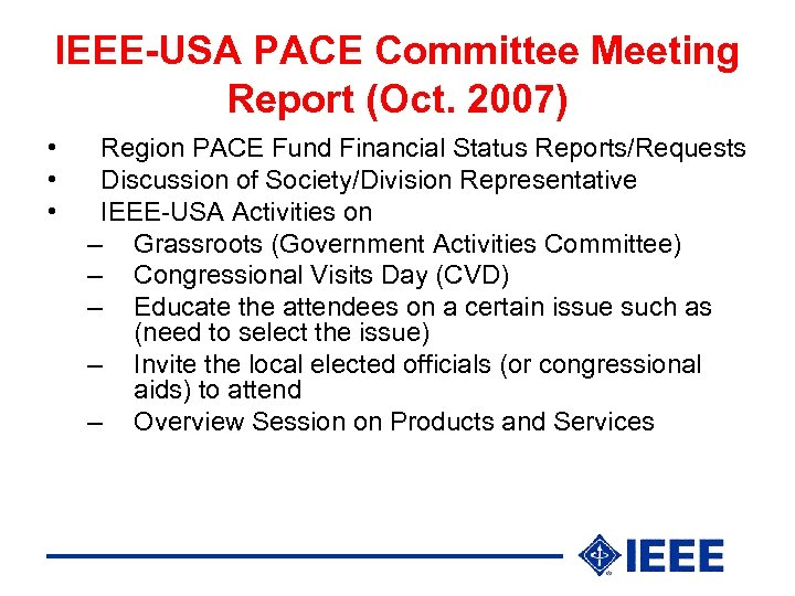 IEEE-USA PACE Committee Meeting Report (Oct. 2007) • • • Region PACE Fund Financial