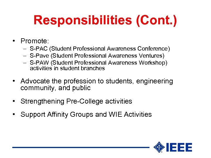 Responsibilities (Cont. ) • Promote: – S-PAC (Student Professional Awareness Conference) – S-Pave (Student