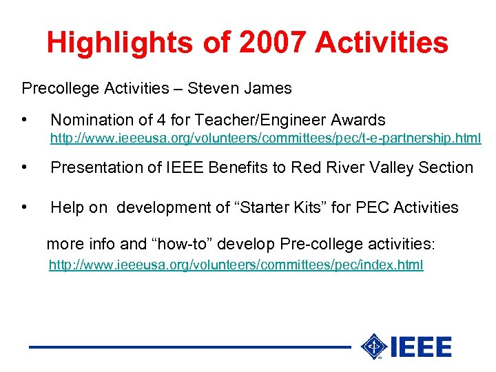 Highlights of 2007 Activities Precollege Activities – Steven James • Nomination of 4 for