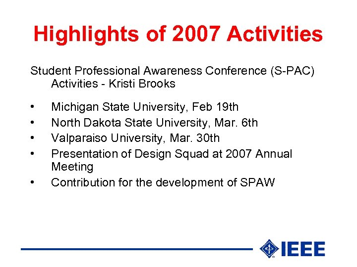 Highlights of 2007 Activities Student Professional Awareness Conference (S-PAC) Activities - Kristi Brooks •