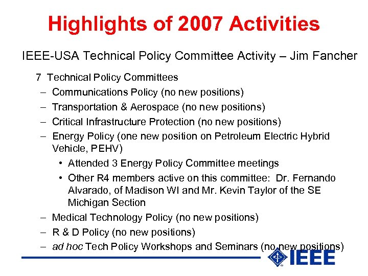 Highlights of 2007 Activities IEEE-USA Technical Policy Committee Activity – Jim Fancher 7 Technical