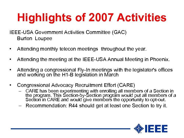 Highlights of 2007 Activities IEEE-USA Government Activities Committee (GAC) Burton Loupee • Attending monthly