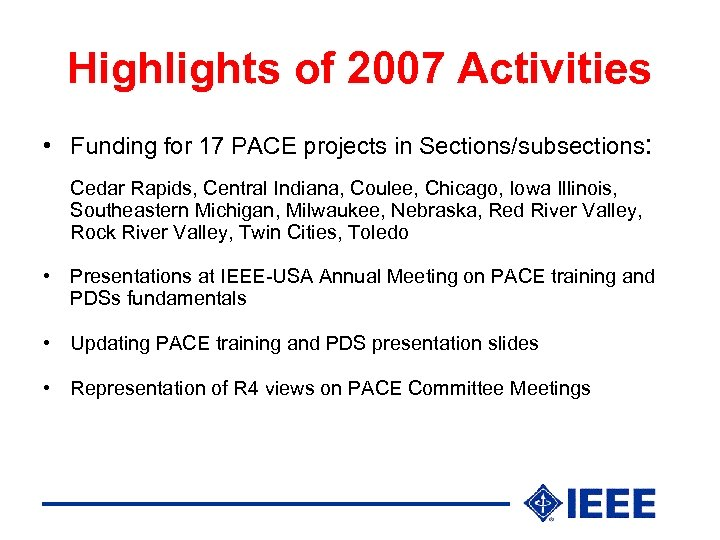 Highlights of 2007 Activities • Funding for 17 PACE projects in Sections/subsections: Cedar Rapids,