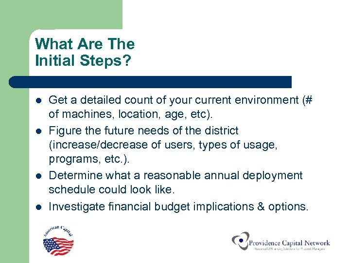 What Are The Initial Steps? l l Get a detailed count of your current