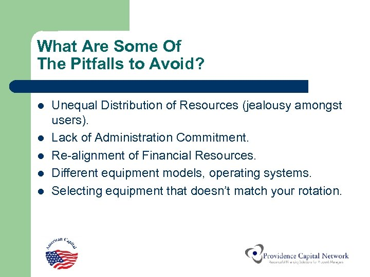 What Are Some Of The Pitfalls to Avoid? l l l Unequal Distribution of