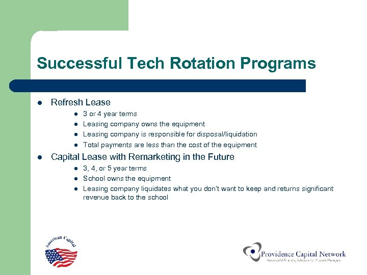 Successful Tech Rotation Programs l Refresh Lease l l l 3 or 4 year