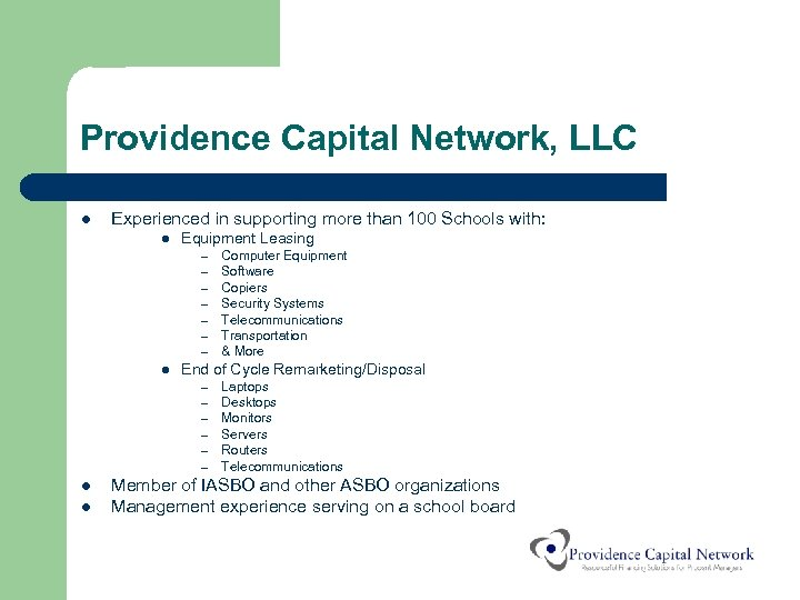 Providence Capital Network, LLC l Experienced in supporting more than 100 Schools with: l