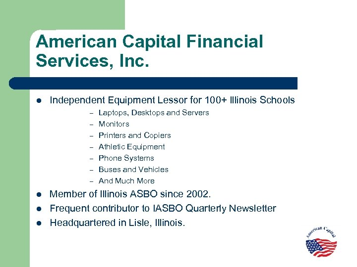 American Capital Financial Services, Inc. l Independent Equipment Lessor for 100+ Illinois Schools –