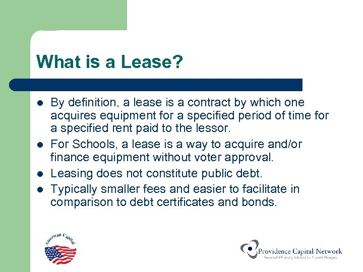 What is a Lease? l l By definition, a lease is a contract by