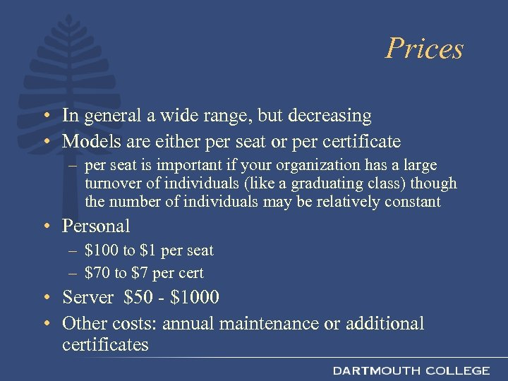 Prices • In general a wide range, but decreasing • Models are either per