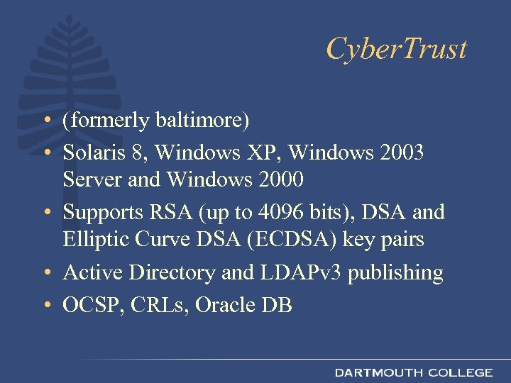 Cyber. Trust • (formerly baltimore) • Solaris 8, Windows XP, Windows 2003 Server and
