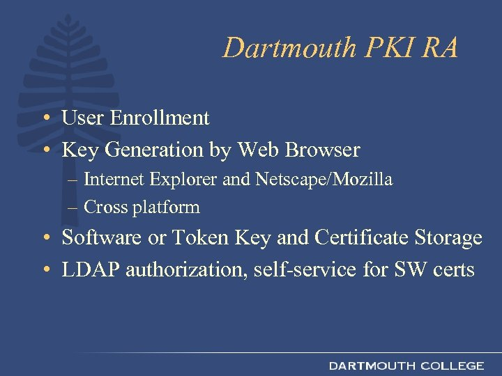Dartmouth PKI RA • User Enrollment • Key Generation by Web Browser – Internet