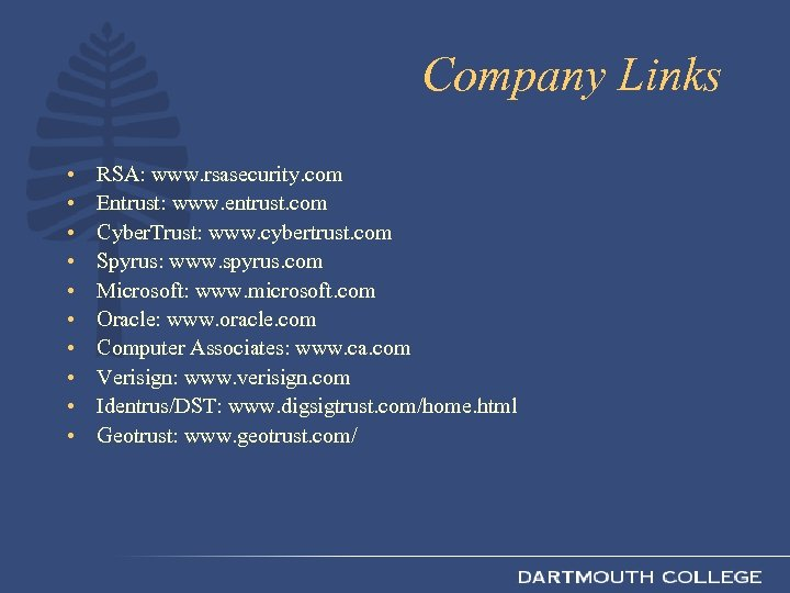 Company Links • • • RSA: www. rsasecurity. com Entrust: www. entrust. com Cyber.