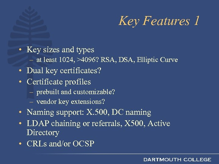 Key Features 1 • Key sizes and types – at least 1024, >4096? RSA,