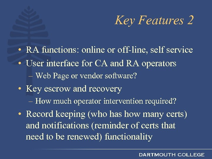 Key Features 2 • RA functions: online or off-line, self service • User interface