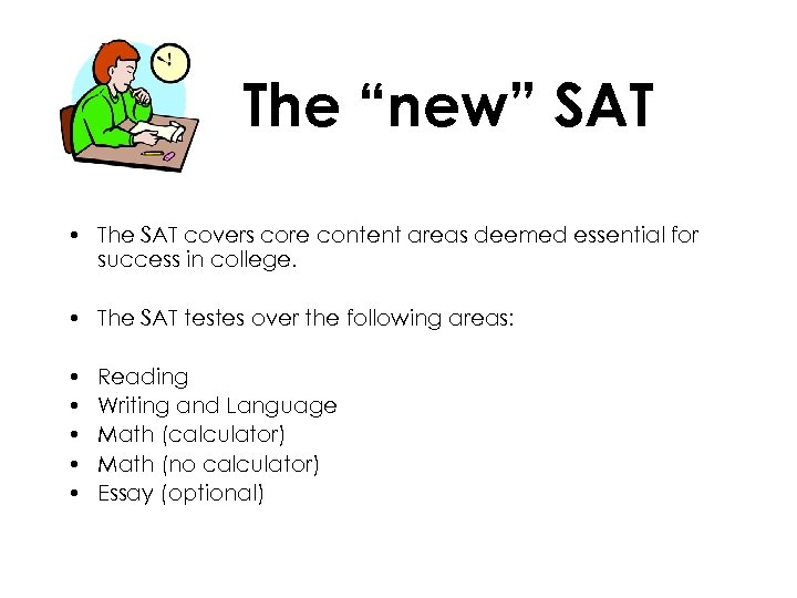 "The ""new"" SAT • The SAT covers core content areas deemed essential for success"