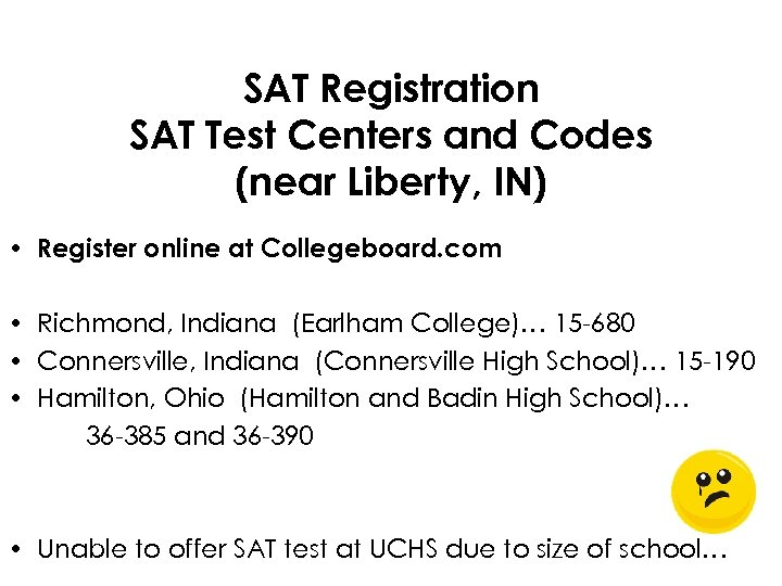 SAT Registration SAT Test Centers and Codes (near Liberty, IN) • Register online at