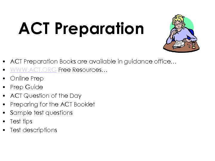 ACT Preparation • • • ACT Preparation Books are available in guidance office… WWW.