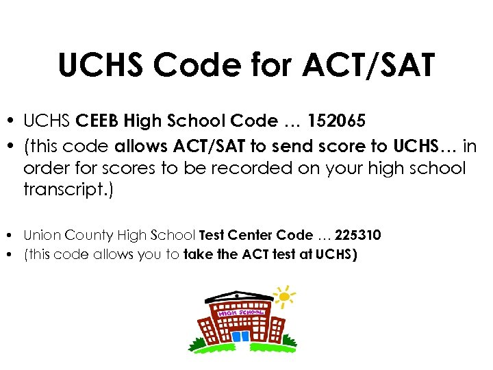 UCHS Code for ACT/SAT • UCHS CEEB High School Code … 152065 • (this