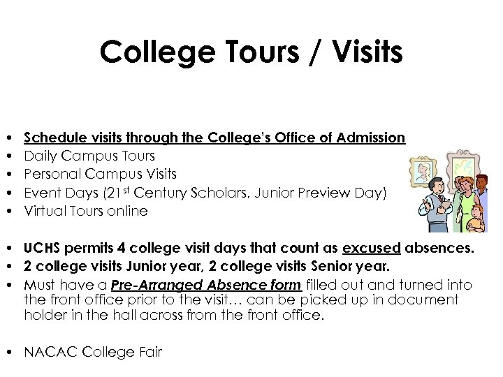 College Tours / Visits • • • Schedule visits through the College's Office of