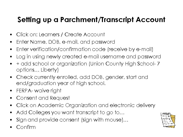 Setting up a Parchment/Transcript Account • • • Click on: Learners / Create Account