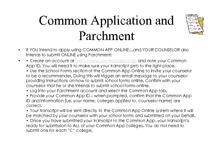Common Application and Parchment • • If YOU intend to apply using COMMON APP