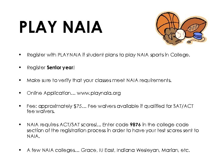 PLAY NAIA • Register with PLAYNAIA if student plans to play NAIA sports in