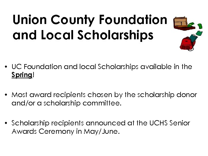 Union County Foundation and Local Scholarships • UC Foundation and local Scholarships available in