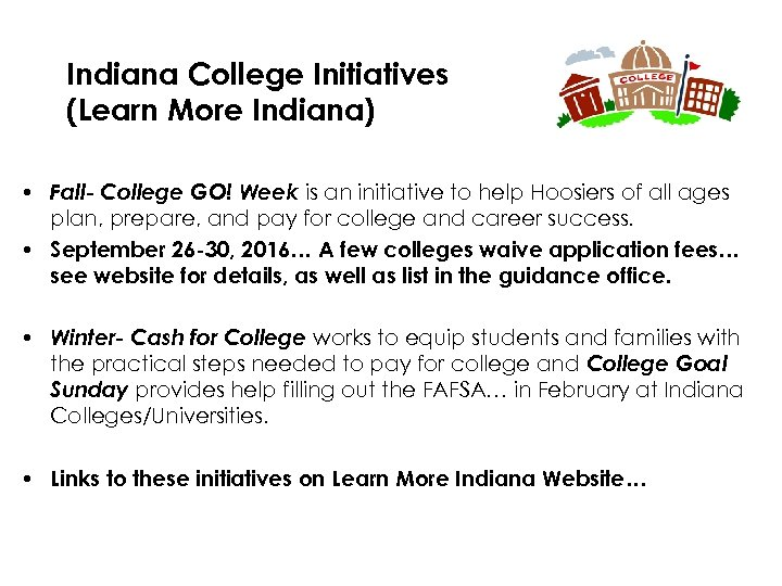 Indiana College Initiatives (Learn More Indiana) • Fall- College GO! Week is an initiative