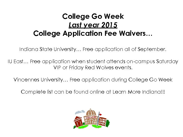 College Go Week Last year 2015 College Application Fee Waivers… Indiana State University… Free