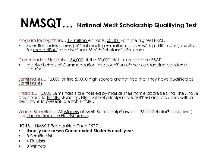 NMSQT… National Merit Scholarship Qualifying Test Program Recognition… 1. 4 million entrants, 50, 000