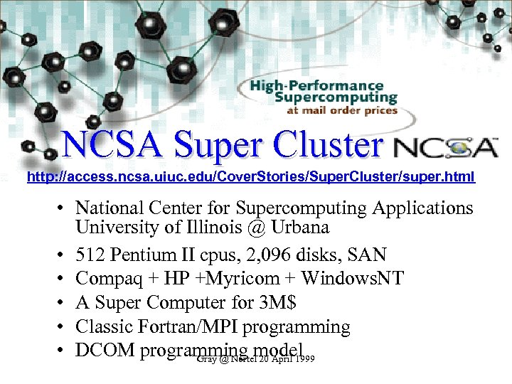 NCSA Super Cluster http: //access. ncsa. uiuc. edu/Cover. Stories/Super. Cluster/super. html • National Center