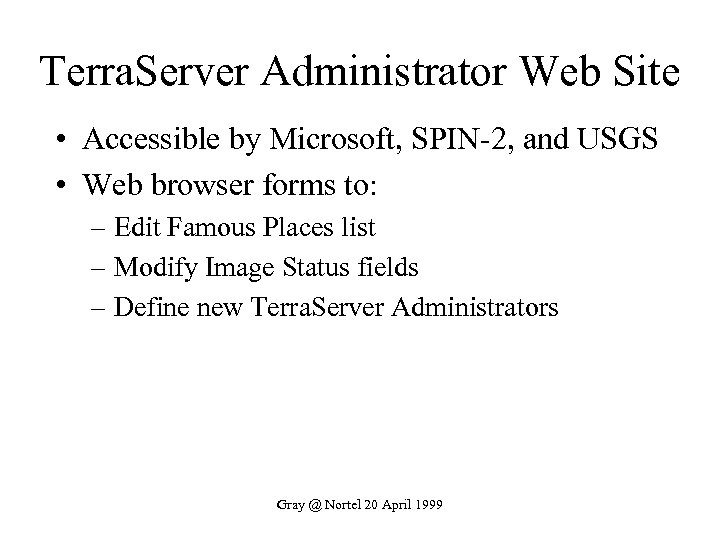 Terra. Server Administrator Web Site • Accessible by Microsoft, SPIN-2, and USGS • Web
