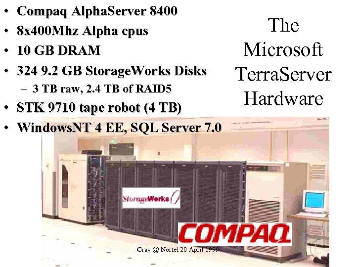 • • Compaq Alpha. Server 8400 8 x 400 Mhz Alpha cpus 10
