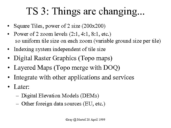 TS 3: Things are changing. . . • Square Tiles, power of 2 size