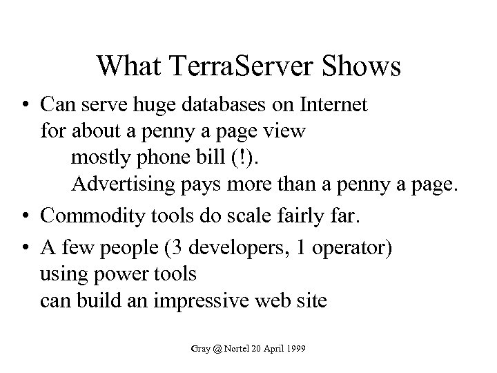 What Terra. Server Shows • Can serve huge databases on Internet for about a