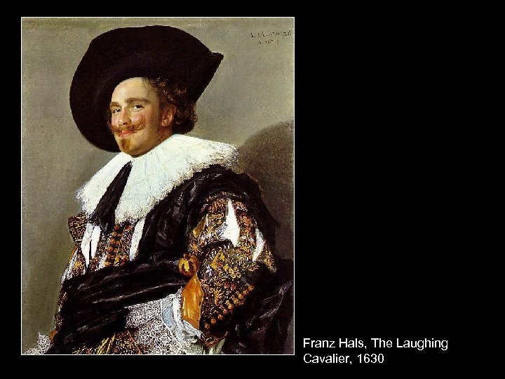 Franz Hals, The Laughing Cavalier, 1630