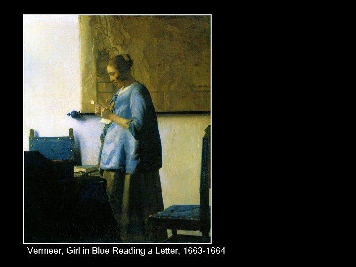 Vermeer, Girl in Blue Reading a Letter, 1663 -1664