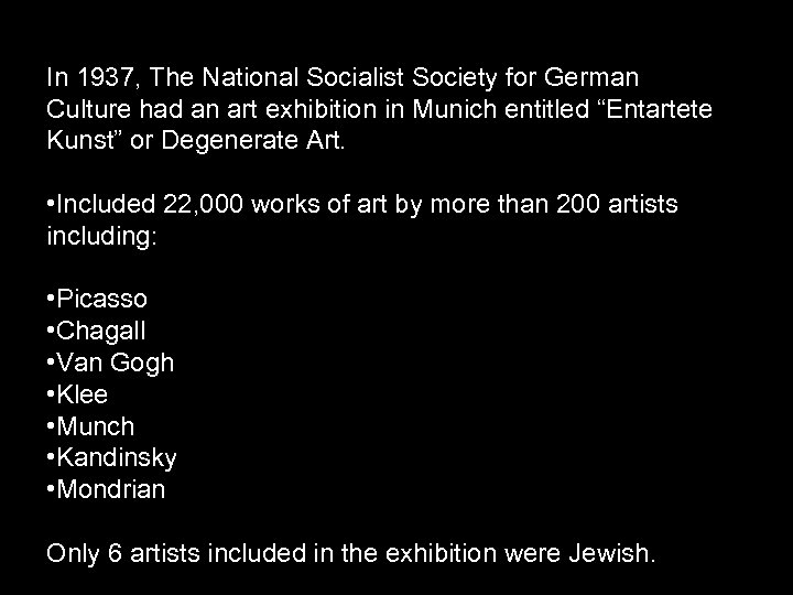 In 1937, The National Socialist Society for German Culture had an art exhibition in
