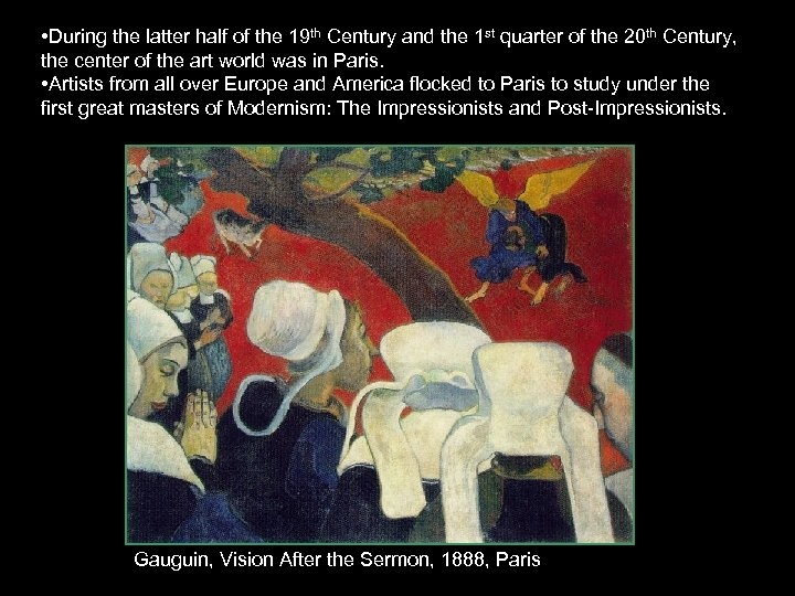 • During the latter half of the 19 th Century and the 1