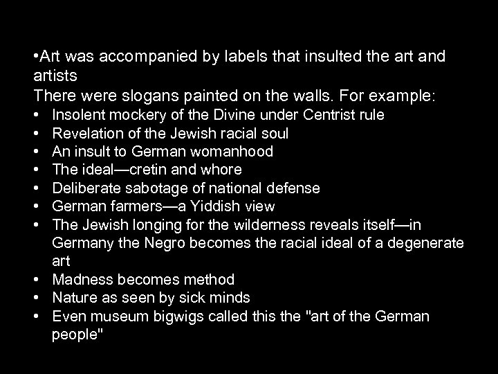 • Art was accompanied by labels that insulted the art and artists There