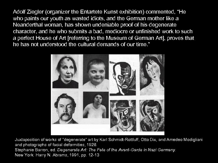 """Adolf Ziegler (organizer the Entartete Kunst exhibition) commented, """"He who paints our youth as"""