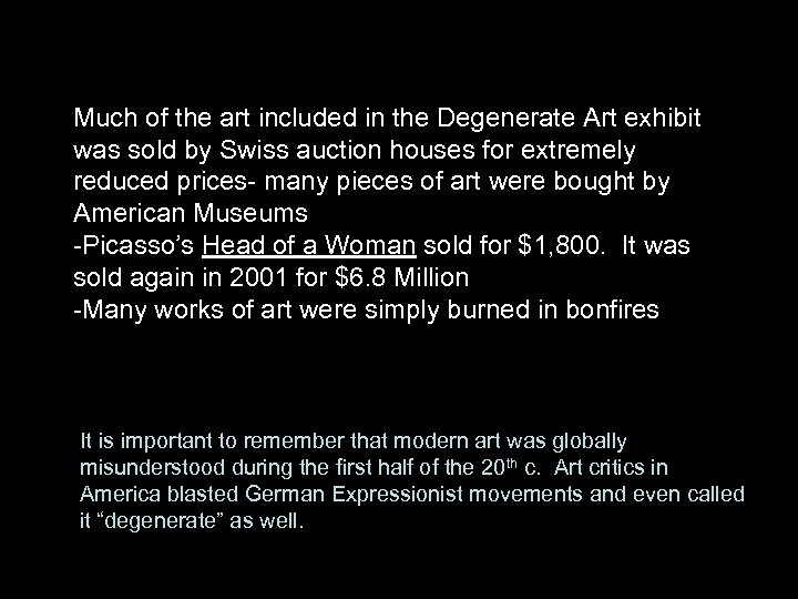 Much of the art included in the Degenerate Art exhibit was sold by Swiss