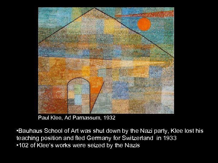 Paul Klee, Ad Parnassum, 1932 • Bauhaus School of Art was shut down by
