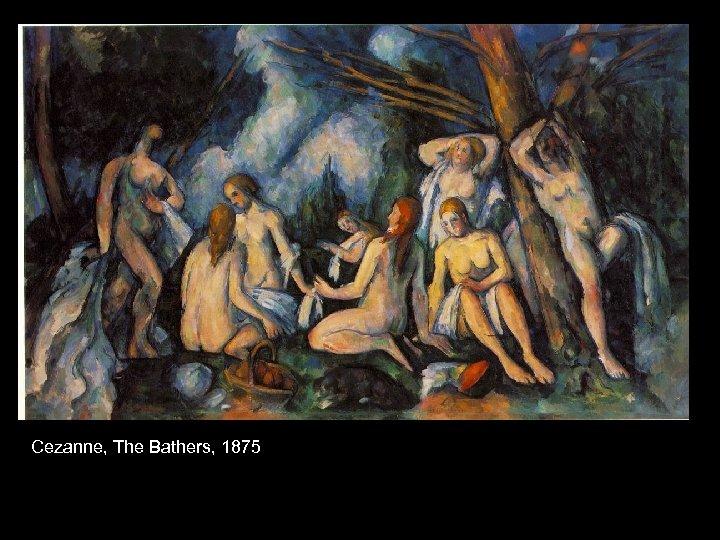 Cezanne, The Bathers, 1875