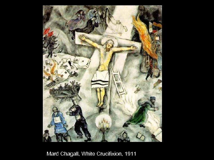 Mard Chagall, White Crucifixion, 1911