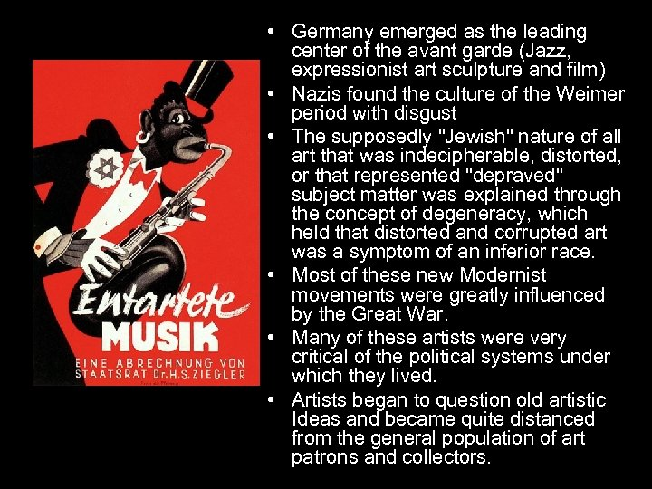 • Germany emerged as the leading center of the avant garde (Jazz, expressionist