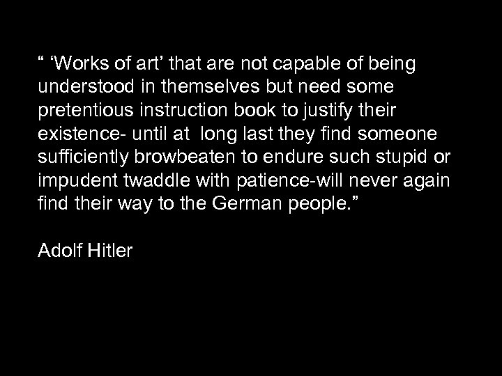 """"""" 'Works of art' that are not capable of being understood in themselves but"""