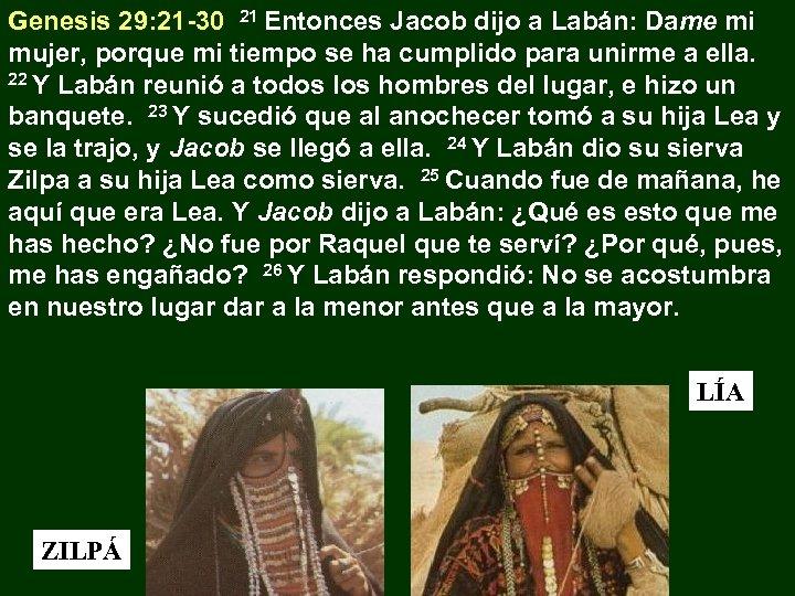 Genesis 29: 21 -30 21 Entonces Jacob dijo a Labán: Dame mi mujer, porque
