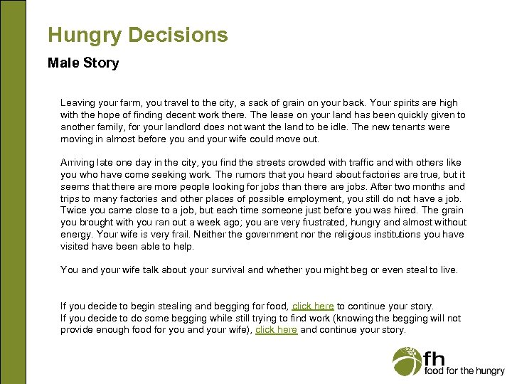 Hungry Decisions Male Story Leaving your farm, you travel to the city, a sack